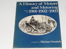 History of Motors & Motoring  Volume 2 1901-1902-1903 (Frostick)